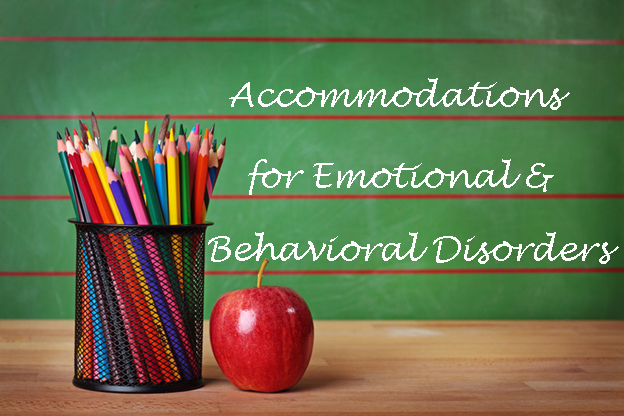 Accommodations Emotional Behavorial Disorders The